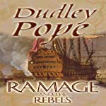 Ramage and the Rebels: The Lord Ramage Novels, Book 9 | Dudley Pope