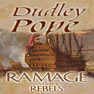 Ramage and the Rebels: The Lord Ramage Novels, Book 9 | [Dudley Pope]