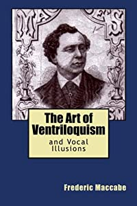 The Art of Ventriloquism and Vocal Illusions