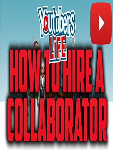 YouTubers Life How To Hire A Collaborator