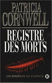 [Kay Scarpetta] : Registre des morts, Cornwell, Patricia