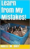 Learn from My Mistakes!