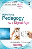 Rethinking Pedagogy for a Digital Age: Designing for 21st Century Learning