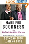 Made For Goodness: And Why This Makes...