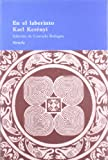 En el laberinto / In the Laberyth (El Arbol Del Paraiso / the Tree of Paradise) (Spanish Edition) (8478449736) by Kerenyi, Karl
