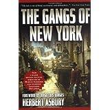 The Gangs of New York: An Informal History of the Underworld ~ Herbert Asbury