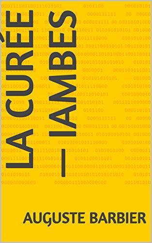 Auguste Barbier - La Curée - Iambes (French Edition)