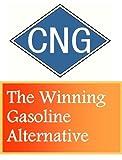 CNG: The Winning Gasoline Alternative (English Edition)