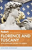 Fodor's Florence and Tuscany: With Assisi and the Best of Umbria (Full-color Travel Guide) (0307929256) by Fodor's