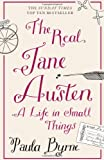 Paula Byrne The Real Jane Austen: A Life in Small Things