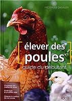 Elever des poules : Guide du débutant