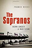 Franco Ricci The Sopranos: Born Under a Bad Sign (Toronto Italian Studies)