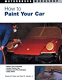 How to Paint Your Car (Motorbooks Workshop) - 0760315833