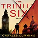 The Trinity Six (       UNABRIDGED) by Charles Cumming Narrated by John Lee