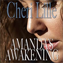 Amanda's Awakening: A Sweet, Sensual Journey of Feminine Self-Discovery (       UNABRIDGED) by Cheri Lille Narrated by  Me