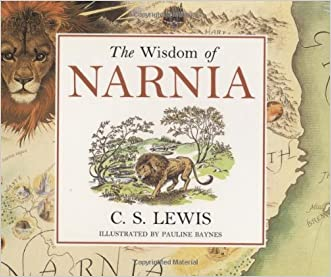 Wisdom of Narnia written by C. S. Lewis