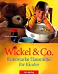 Wickel & Co. - B�renstarke Hausmittel...