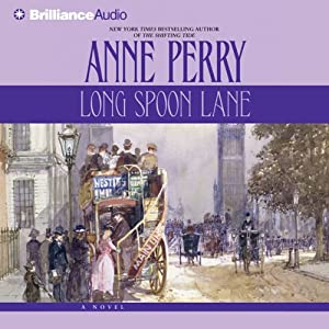 Long Spoon Lane: A Charlotte and Thomas Pitt Novel | [Anne Perry]