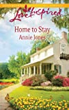 Home to Stay (Love Inspired) (0373876696) by Jones, Annie
