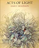 Acts of Light: The World of Emily Dickinson (0821211188) by Dickinson, Emily