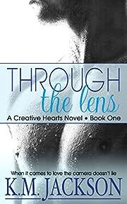 Through The Lens (Creative Hearts Book 1)