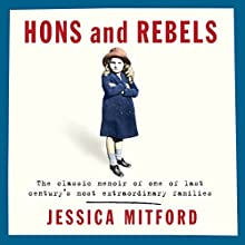 Hons and Rebels Audiobook by Jessica Mitford Narrated by Jenny Agutter