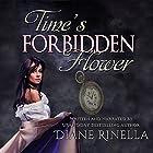 Time's Forbidden Flower Hörbuch von Diane Rinella Gesprochen von: Diane Rinella