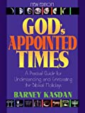 Gods Appointed Times: A Practical Guide For Understanding and Celebrating The Biblical Holy Days