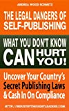 The Legal Dangers Of Self-Publishing (Uncover Your Countrys Secret Publishing Laws)