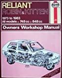 Reliant Robin and Kitten 1973-83 Owner's Workshop Manual (Service & repair manuals) J. H. Haynes