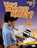img - for Where Do We Keep Money? (Lightning Bolt Books: Exploring Economics) book / textbook / text book