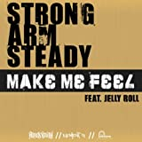 Make Me Feel (w/ Jelly Roll... - Strong Arm Steady