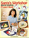 img - for Santa's Workshop Iron-on Transfers Project Book book / textbook / text book