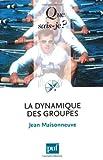 echange, troc Jean Maisonneuve - La dynamique des groupes