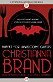 img - for Buffet for Unwelcome Guests: The Best Short Mystery Stories of Christianna Brand (Mystery Makers) book / textbook / text book