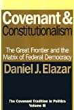 img - for Covenant and Constitutionalism: The Covenant Tradition in Politics (Covenant Tradition in Politics/Daniel J. Elazar, Vol 3) book / textbook / text book