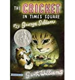 The Cricket in Times Square[ THE CRICKET IN TIMES SQUARE ] By Selden, George ( Author )Apr-01-2008 Paperback