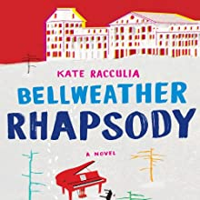 Bellweather Rhapsody (       UNABRIDGED) by Kate Racculia Narrated by Jessica Almasy