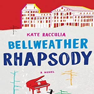 Bellweather Rhapsody | [Kate Racculia]