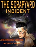 The Scrapyard Incident (Junkyard Dogs)