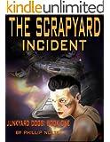 The Scrapyard Incident (Junkyard Dogs Book 1) (English Edition)