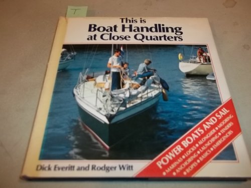 This is boat handling at close quarters, Everitt, Dick