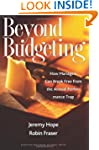 Beyond Budgeting: How Managers Can Br...