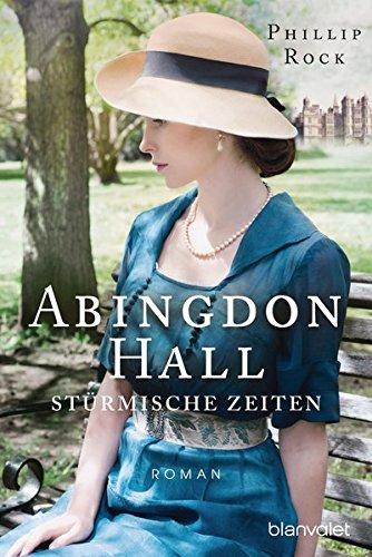 Phillip Rock: Abingdon Hall. Stürmische Zeiten
