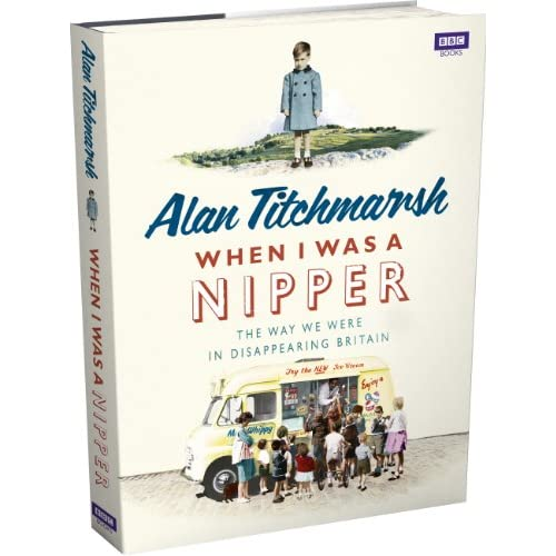 When-I-Was-a-Nipper-The-Way-We-Were-in-Disappearing-Britain-Alan-Titchmarsh