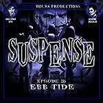 SUSPENSE Episode 20: Ebb Tide | John C. Alsedek,Dana Perry-Hayes