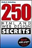 250 HTML and Web Design Secrets