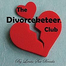 The Divorceketeer Club (       UNABRIDGED) by Linda Sue Brooks Narrated by Emily Gittelman