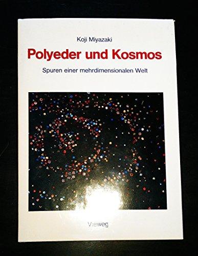 Polyeder und Kosmos: Spuren einer mehrdimensionalen Welt