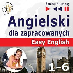 Angielski Easy English - Części 1-6 (Sluchaj & Ucz sie) Hörbuch